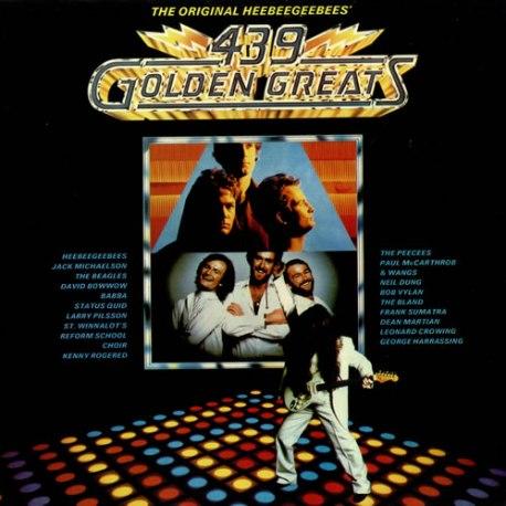 The HeeBeeGeeBees – 439 Golden Greats - Never Mind The Originals Here's The HeeBeeGeeBees
