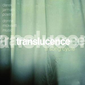 Translucence - Derek Jarman & Donna McKevitt